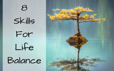 8 Skills For Life Balance
