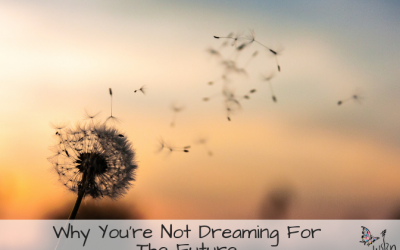 Why You're Not Dreaming For The Future